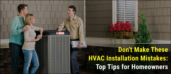 Be Wary of These Mistakes When You Install a New HVAC System