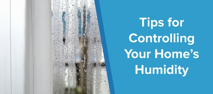 Tips to Control The Humidity Levels in Your Home