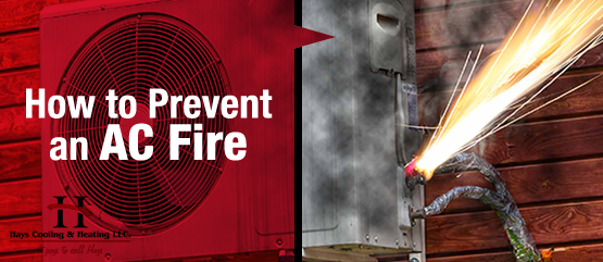 Why do AC Fires Occur And What You Can do to Eliminate The Risk?